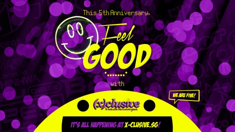FEEL GOOD this July as (x)clusive celebrates our 5th Anniversary!